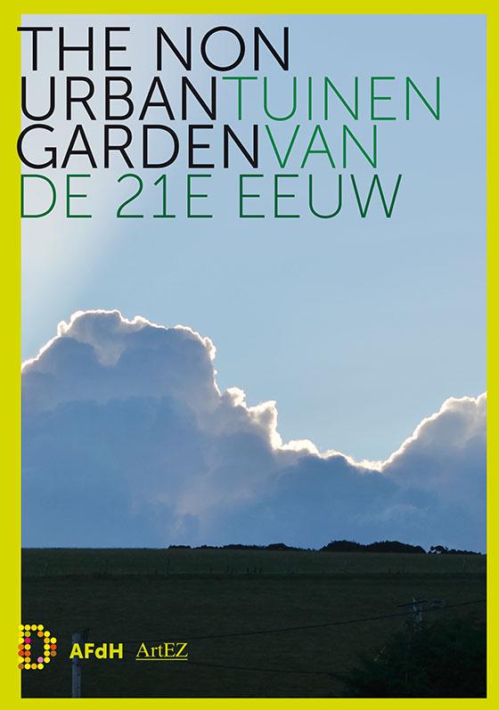 The Non Urban Garden: tuinen van de 21e eeuw